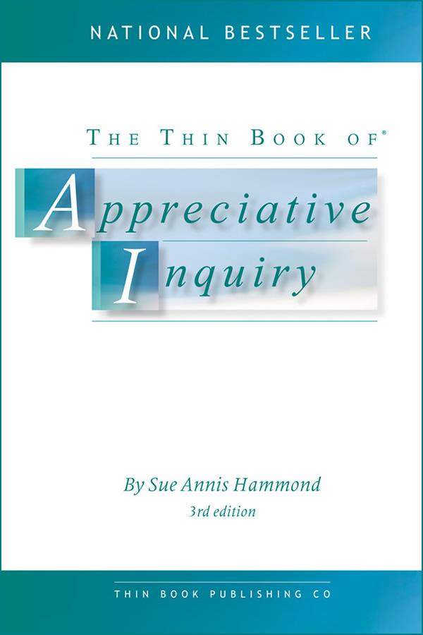 The Thin Book of Appreciative Inquiry -
