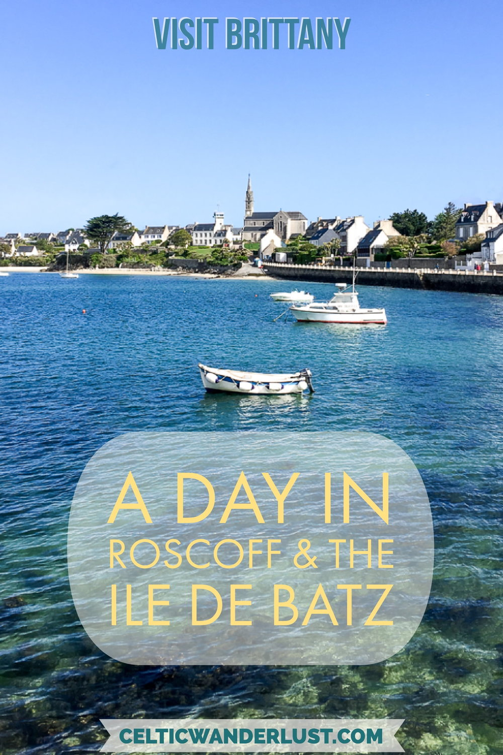 Best Places To Visit In Brittany: A Day In Roscoff And The Ile De Batz