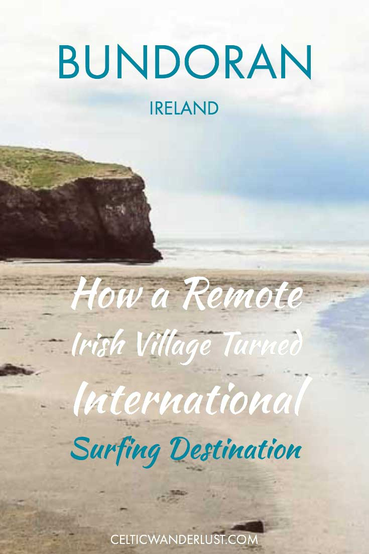 Bundoran, Ireland: How A Remote Irish Village Turned International Surfing Destination