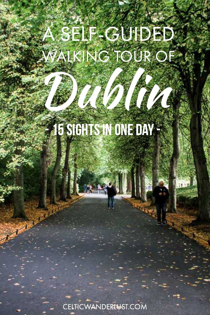 A Self-Guided Walking Tour Of Dublin