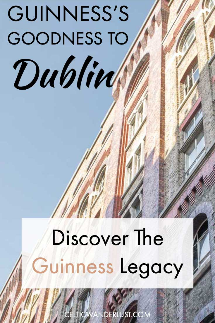 Guinness's Goodness To Dublin: Discover The Guinness Legacy