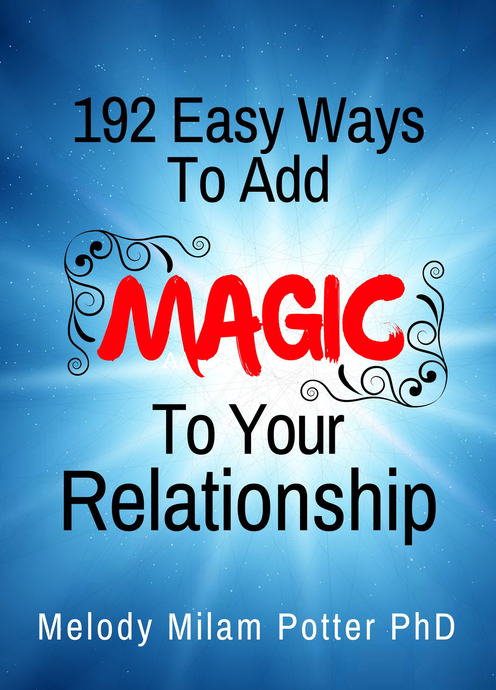 Don't we all want a life with a partner we're in love with? Don't we all want a lover who will treasure us? 197 Ways is guaranteed to give you...  Download for free on home page of this website