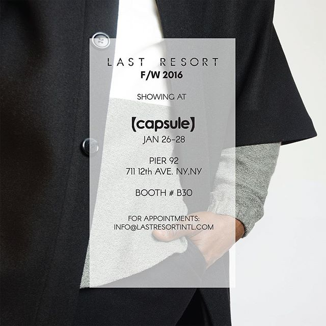 We are excited to announce we'll be  previewing our F/W16 collection, including our first full line of #menswear @capsuleshow Jan 26-28 #capsuleny #capsuleshow #nyfw #madeinny #fw16 #mensfashion #lastresortintl