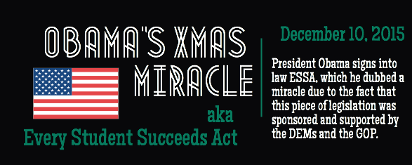 OBAMA'S X-MAS MIRACLE: EVERY STUDENT SUCCEEDS ACT