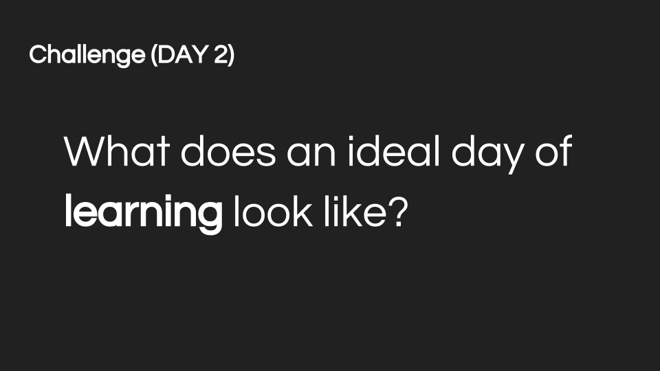 Design Thinking Learning - Ideal day