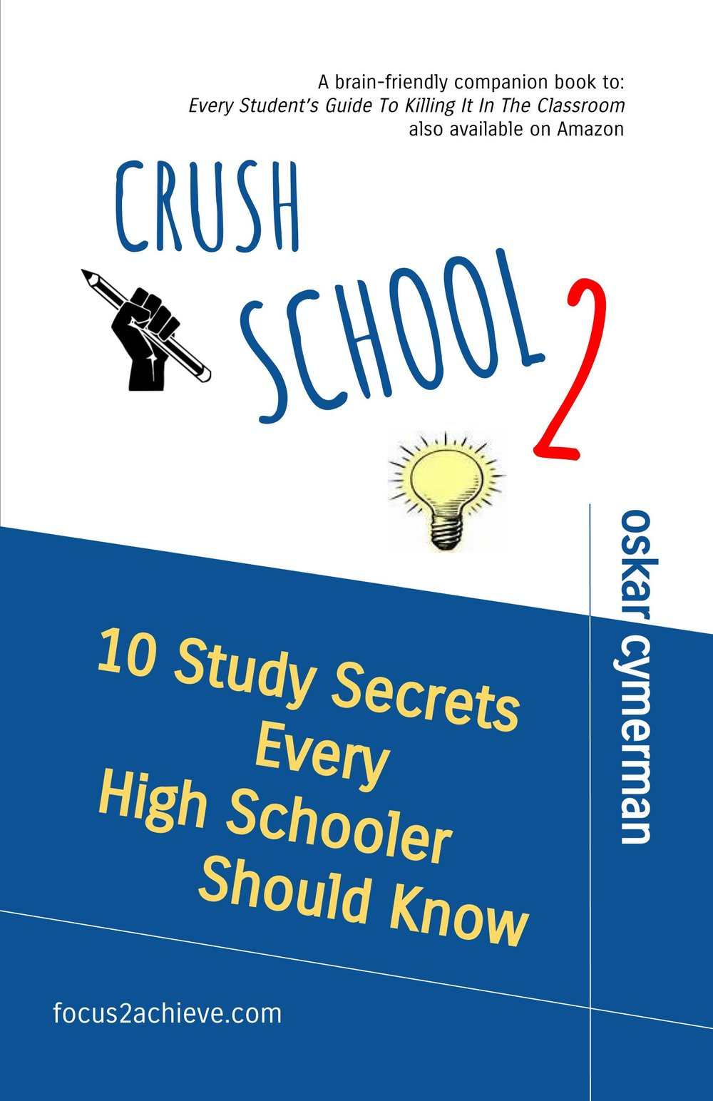 Crush School 2: 10 Study Secrets Every High Schooler Should Know - FREE BOOK PDF