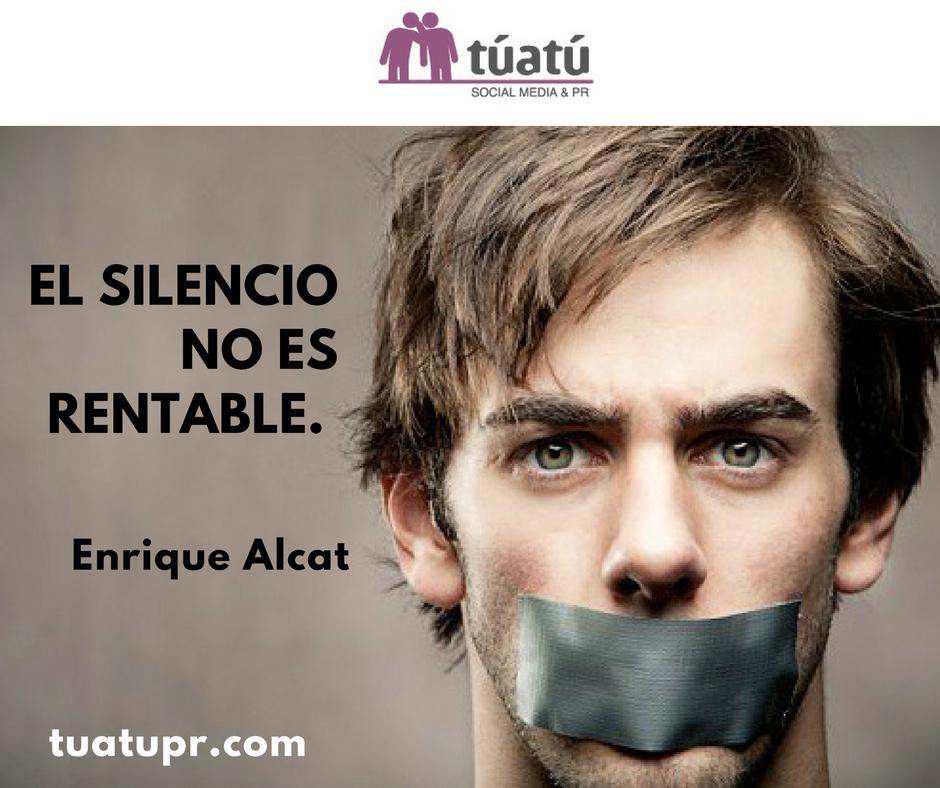 """""""El silencio no es rentable"""""""