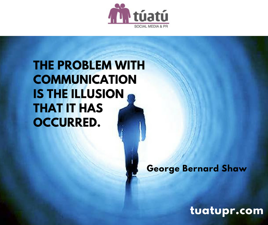 """The problem with communication is the illussion that it has occurred"""