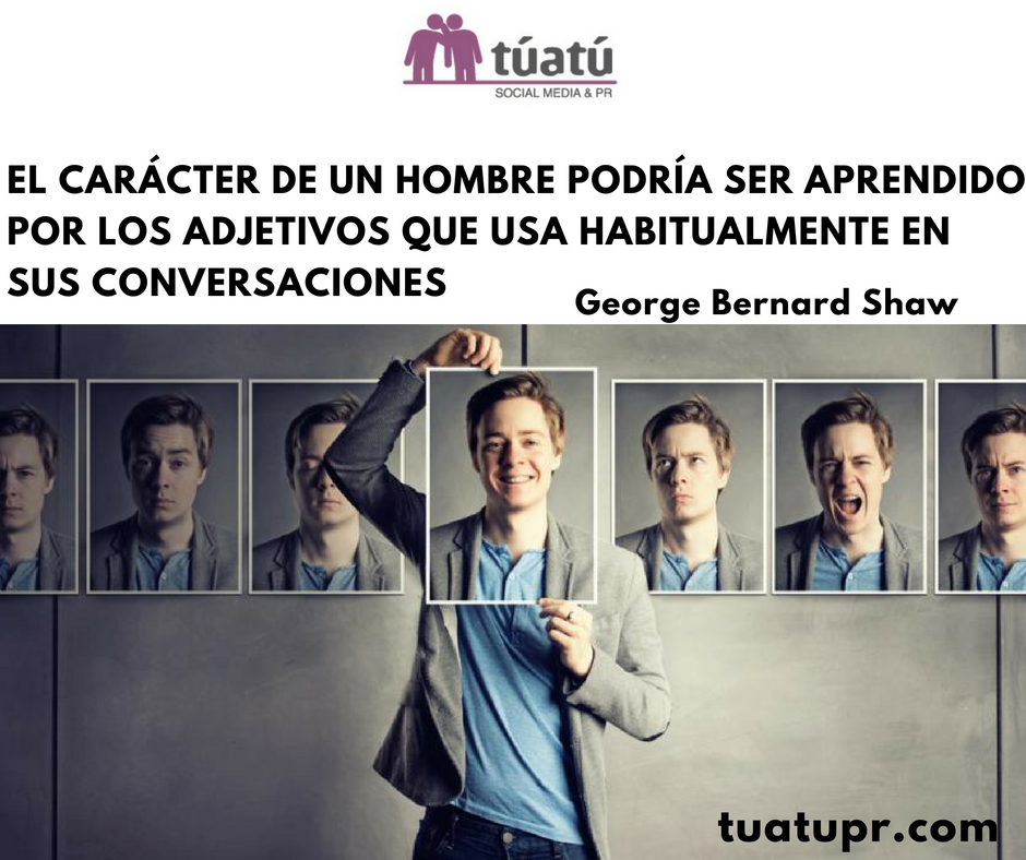 """""""El carácter de un hombre podría ser aprendido por los adjetivos que usa habitualmente en su conversación"""""""