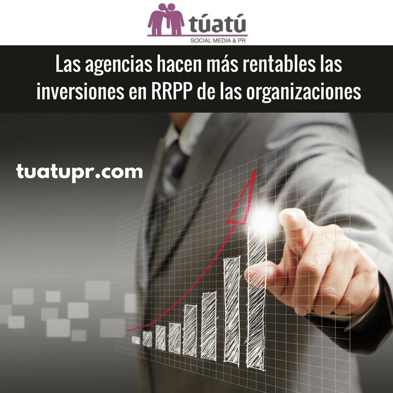 Agencia de comunicación: Hacen más rentables invertir en RRPP