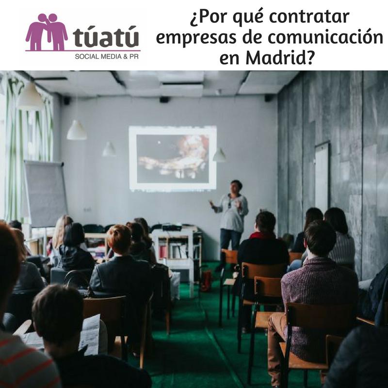 ¿Por qué contratar empresas de comunicación en Madrid?