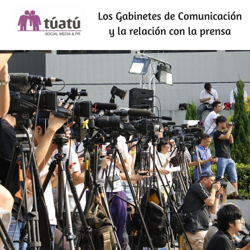 Los Gabinetes de Comunicación y la Relación con la Prensa