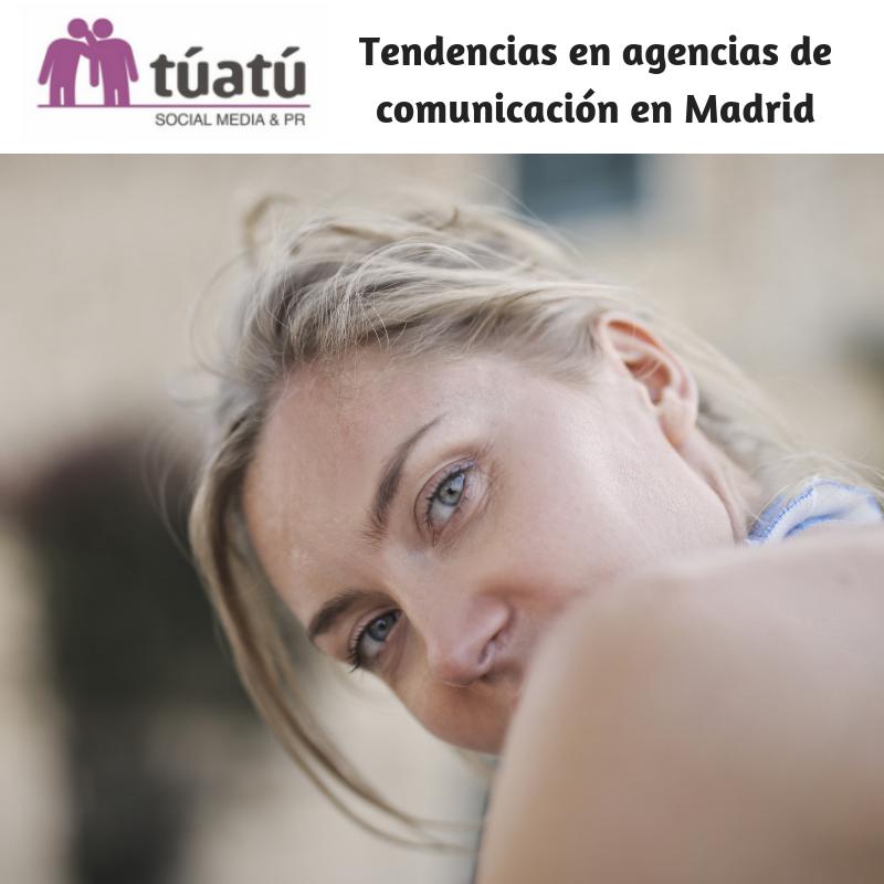 Tendencias agencias comunicación Madrid