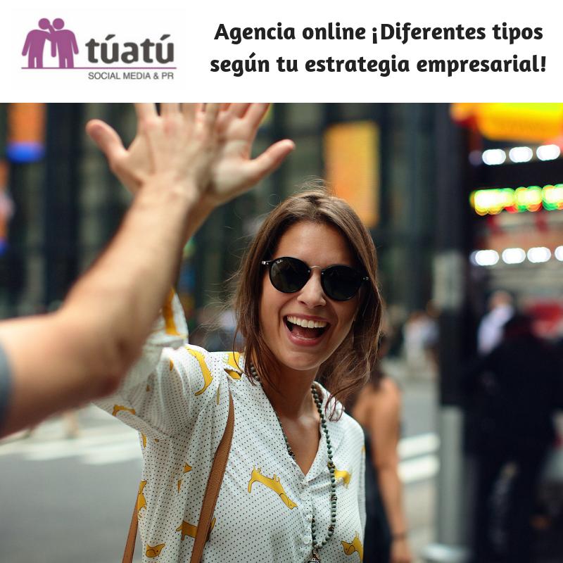 Agencia online ¡Diferentes tipos según tu estrategia empresarial!
