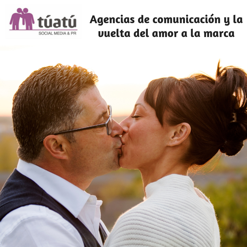 Agencias de comunicación y la vuelta del amor a la marca