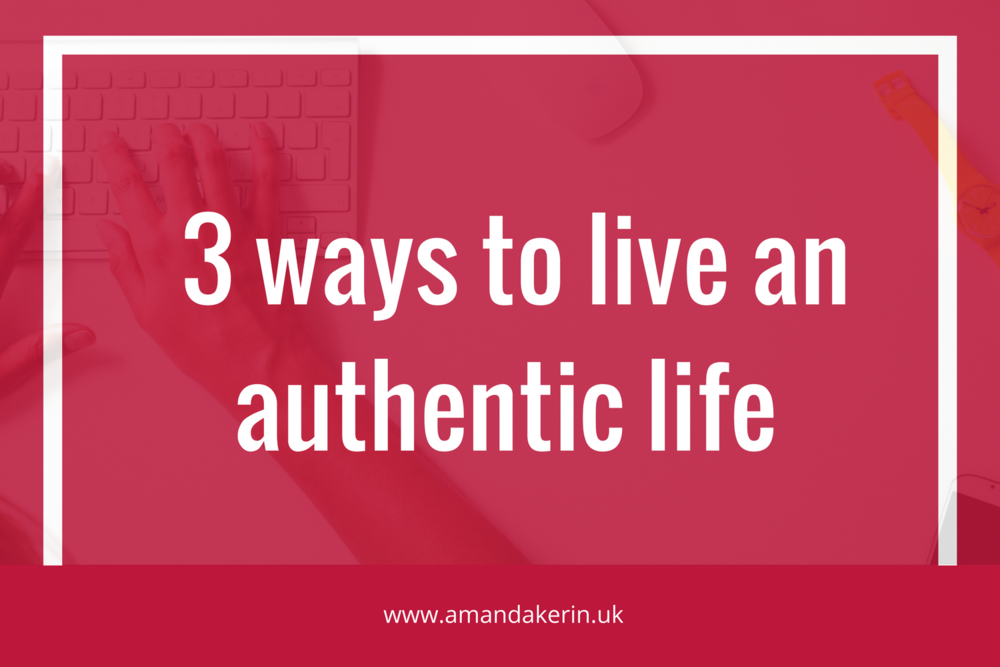 3 ways to live an authentic life