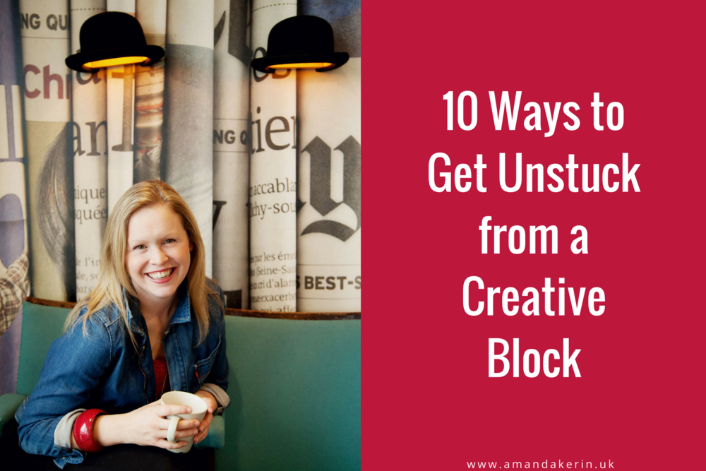 10 Ways to Get Unstuck from a Creative Block