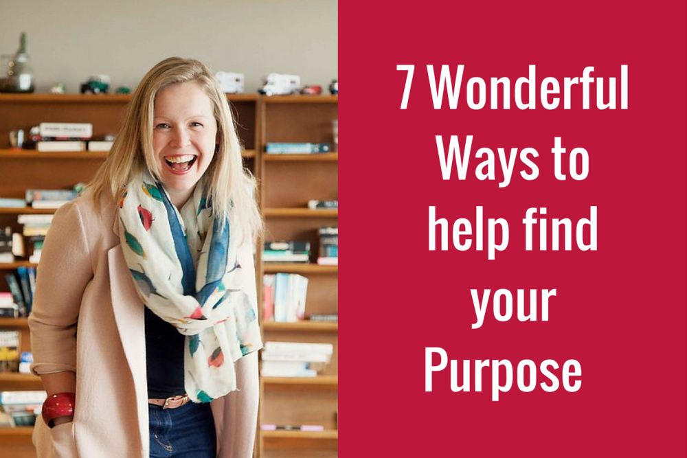 7 wonderful ways to help find your purpose