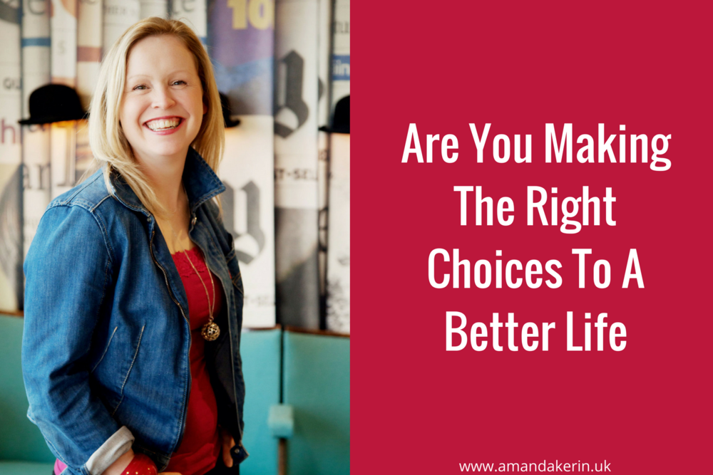 Are You Making The Right Choices To A Better Life