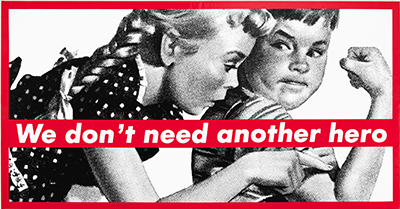 Barbara Kruger  Untitled (We don't need another hero)  1986