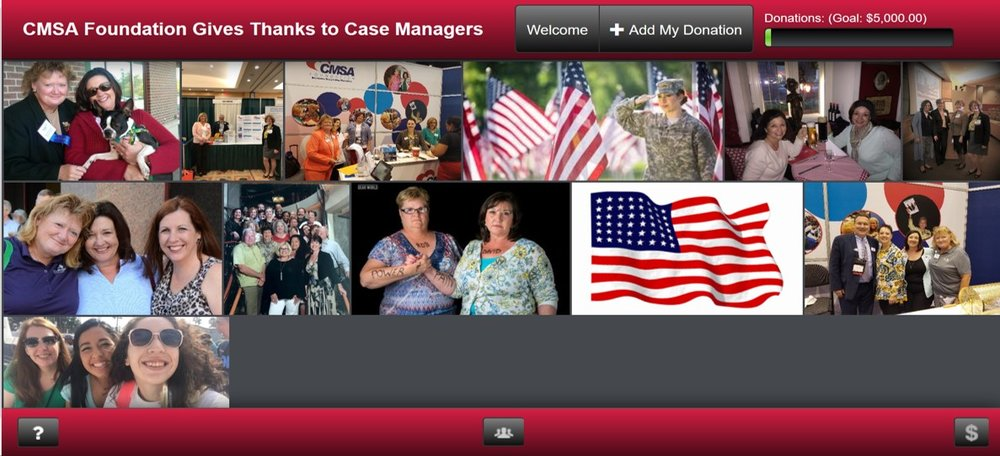 Join the CMSA Foundation as we salute the Veterans, and those case managers who are supporting our Veterans. Show your appreciation by adding to the Fundraising Wall. Donate as little as $25 and share your a photo of your favorite case manager or Veteran! Your support will help CMSA Foundation create programs to provide ongoing education for the case managers to provide better care for Veterans everywhere!   Simply click on the Wall above to visit the donation site.