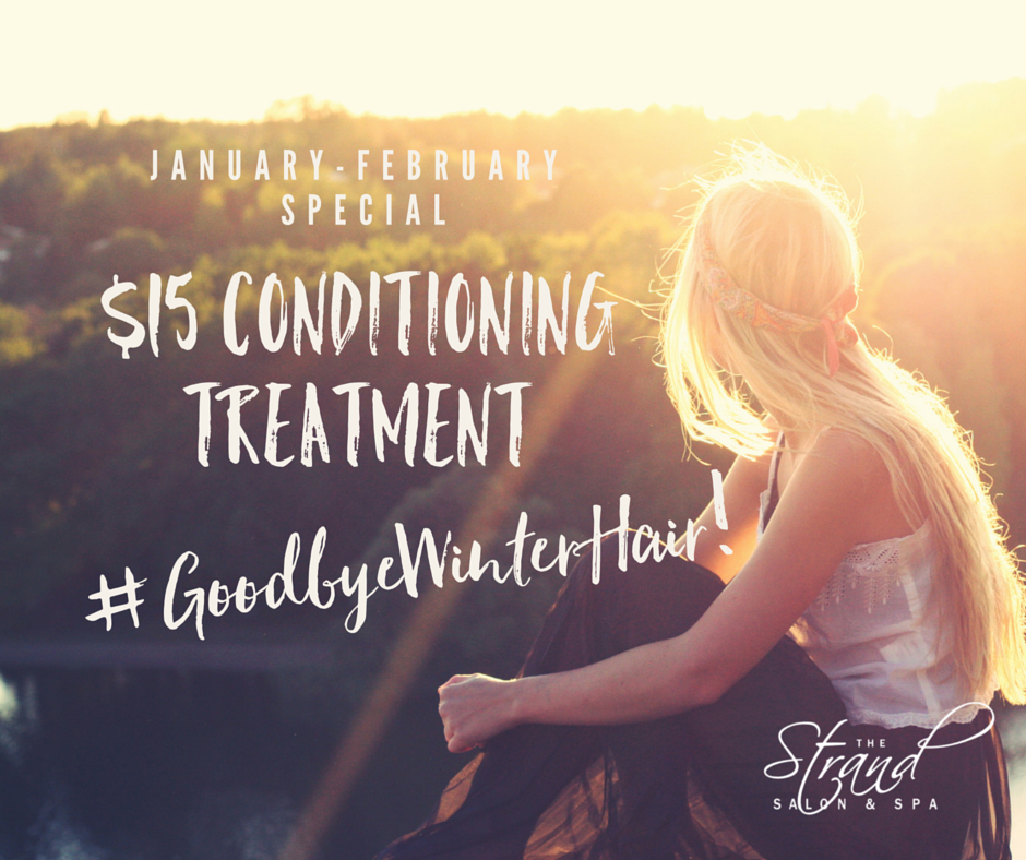 Dry winter hair problems? Our $15 conditioning treatment special is perfect for providing nourishing moisture to fight away the winter wear. | The Strand Salon and Spa
