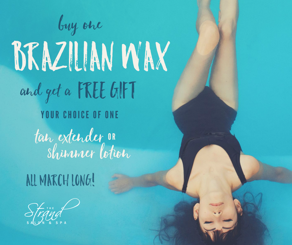 Brazilian wax: get a free gift with every Brazilian wax throughout the month of March! | The Strand Salon and Spa Columbia MO