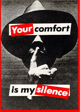 BarbaraKruger-Your-Comfort-is-My-Silence-1981.jpg