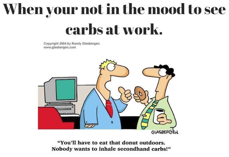 no carbs at work.JPG