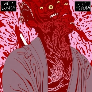 Wet-Lungs-_-Vile-Hobbies-med1-300x300.jpg