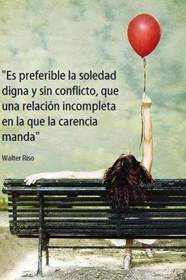 es-preferible-la-soledad-digna-y-sin-conflicto-que-una-relación-incompleta-en-la-que-la-carencia-manda...walter-riso.jpg