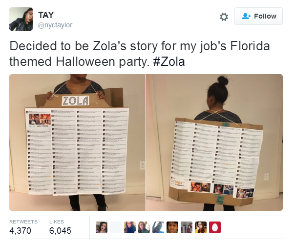 Decided to be Zola's story for my job's Florida themed Halloween party.    #Zola       pic.twitter.com/bc37bp2OMX     — TAY (@nyctaylor)    October 29, 2015