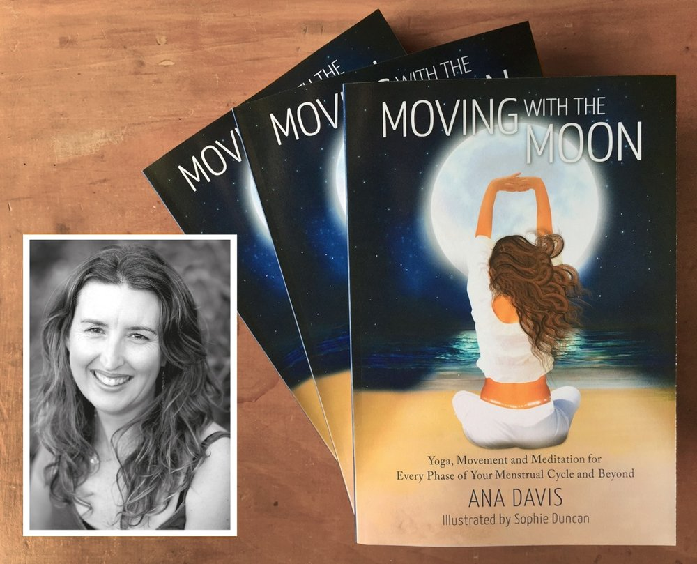 New Zealand launch of 'Moving with the Moon – Yoga, Movement and Meditation for Every Phase of Your Menstrual Cycle and Beyond' by Ana Davis, plus feminine yoga workshops with Ana Davis     'Moving with the Moon' Book Launch & Talk    5.45pm-7.45pm, Friday 5th July, 2019   Jayayoga Studio, 50D Mokoia Road, Birkenhead, Auckland, New Zealand   Meet Ana Davis, author of Moving with the Moon: Nurturing Yoga, Movement and Meditation for Every Phase of your Menstrual Cycle and Beyond in this special New Zealand launch of her new yoga 'health bible' for women.  As part of the launch-party, Ana will give a talk—'What is Moving with the Moon?'—introducing her unique approach to Feminine Yoga and explaining how to understand the unique four phases of your menstrual cycle.  There will be chai and nibbles and the opportunity to purchase a signed copy of Ana's groundbreaking new book. The talk will go for about an hour and will include the opportunity for Q&A with the author.  This is a  free event  – email Jennifer Allen to RSVP: studio@jayayoga.co.nz