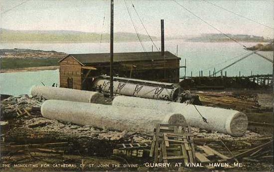 In Vinalhaven, Maine,    columns    quarried for the    Cathedral of St. John the Divine   , in New York (installation completed in 1904). Many large and small buildings were made from granite quarried on the Maine Coast.