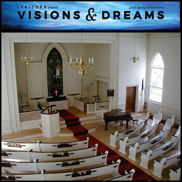 This afternoon Lyricora will conclude its spring concert series at the Annisquam Village Church in beautiful Gloucester, Ma at 4pm come enjoy a concert filled with vision and dreams