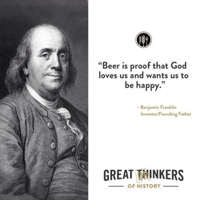 5 out of 5 historians say Ben Franklin was the greatest beer drinker of all time. Oh, he also invented bifocals...