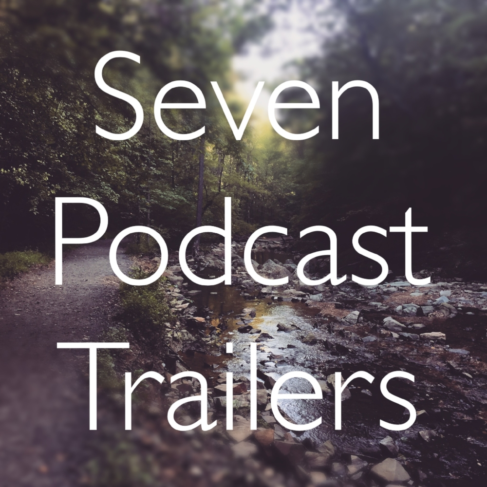 SevenPodcastTrailers.jpg