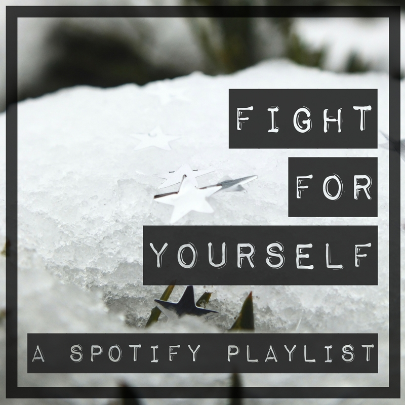 A Wildflowers Home // Self care // Fight for yourself // a spotify playlist