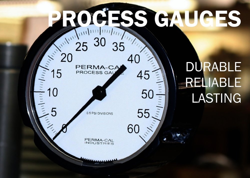 Process gauges feature bold lettering and an easy read pointer.
