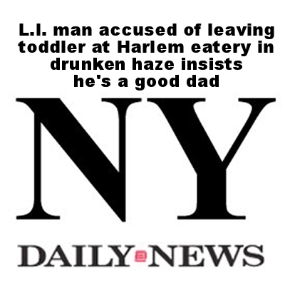 L.I. man accused of leaving toddler at Harlem eatery in drunken haze insists he's a good dad