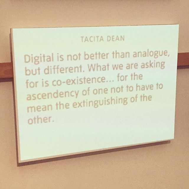 'Digital is not better than analogue, but different. What we are asking for is co-existence... ' - Tacita Dean at Tate Modern