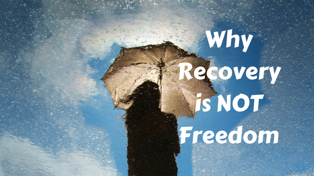 Recovery is not freedom.png