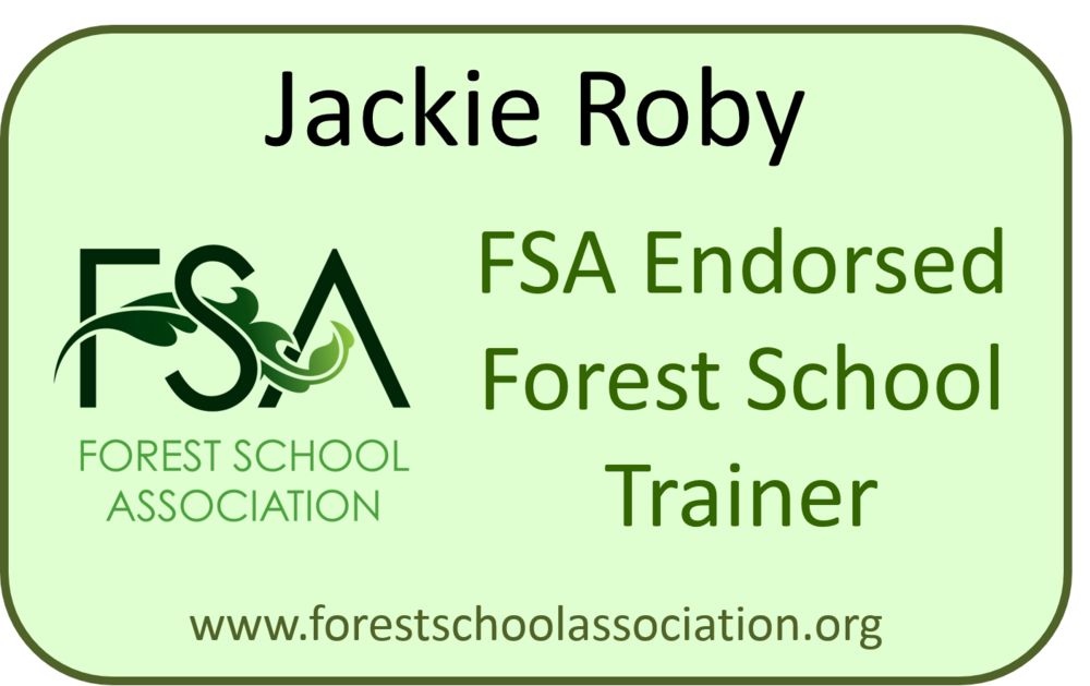 Jackie Roby Forest School Association Endorsed Trainer