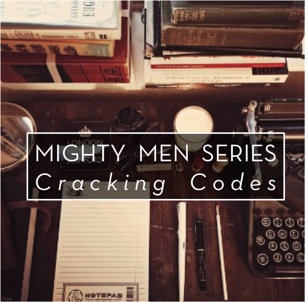 The Mighty Men Series – Cracking Codes