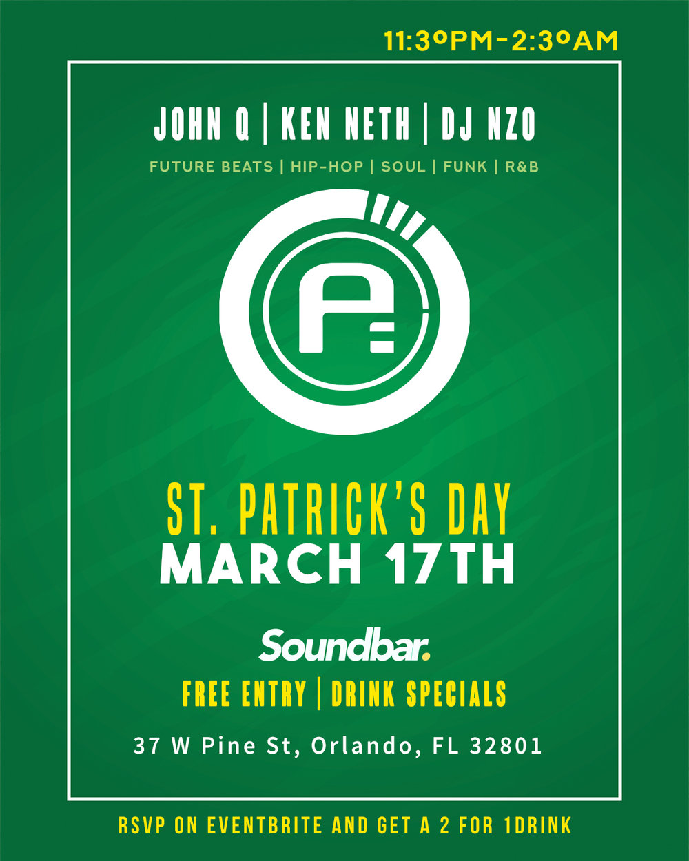 Join Us St Patrick's Day March 17th All My Homies At Soundbar!  Show your RSVP receipt and receive a 2 for 1 drink ticket!  We're back at @soundbar.orl, and we're ready to groove. You already know how it goes down! If you dont know then what are you waiting for? bring your dancing shoes! We will kick things off at 11pm with nothing but the vibes.  Are you a fan of Hip Hop , R&B, and old school? This is the right place for you. Got a taste for any of these other genres, Future beats & R&B, Reggae, Neo Soul, Footwork. NO Bounce, Jersey club, Disco Funk, Chicago house, UKG, Baile Funk and more eclectic dance music? Then you will most definitely want come out and enjoy good company with dope music, and the best drink & bottle specials in downtown orlando!  SoundBar - 37 W Pine St. Orlando Florida 32801  Time: 11:30pm - 2:30am  Free Entry 21+  under 21 - $10  Ladies drink free 11:30pm - 12:30am 2 for 1 Drink's (with RSVP) $60 Bottles (Jack daniels + More)