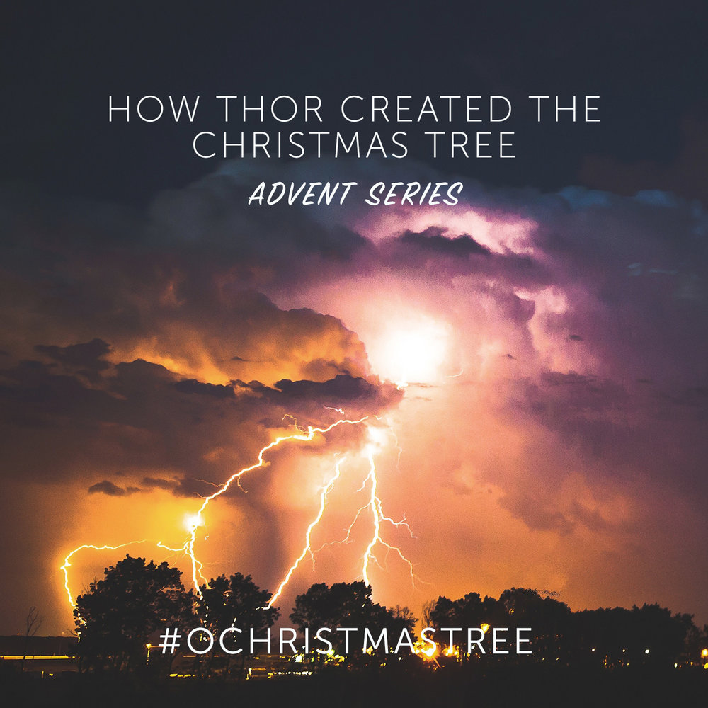 how thor created the christmas tree ignite youth - When Was Christmas Created