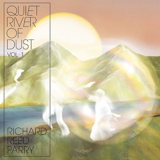 quiet river of dust_richard reed parry.jpg