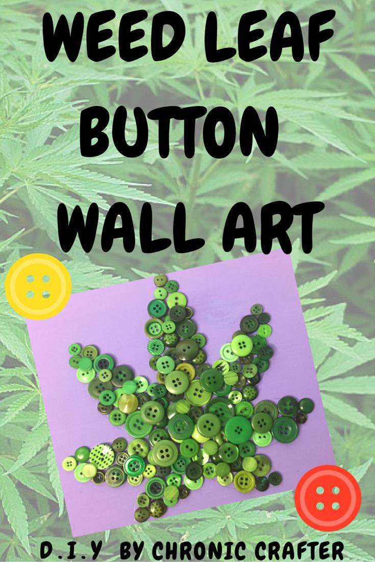 button wall art marijuana leaf for a stoner diy