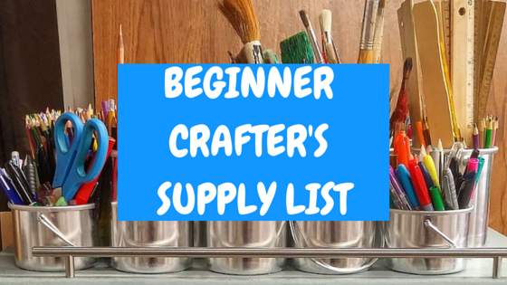 Crafting Supply List for Beginners