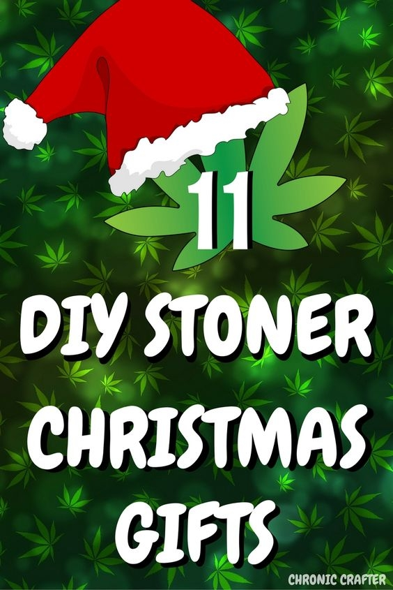 11 Easy Diy Christmas Gifts For Potheads Chronic Crafter